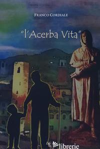 ACERBA VITA (L') - CORDIALE FRANCO