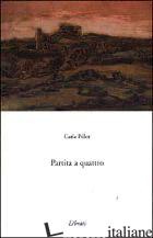 PARTITA A QUATTRO - PILLOT CARLA
