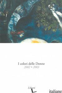 COLORI DELLE DONNE 2002-2003 (I) - AA.VV.