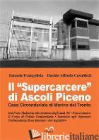 «SUPERCARCERE» DI ASCOLI PICENO. CASA CIRCONDARIALE DI MARINO DEL TRONTO (IL) - EVANGELISTA ISMAELA; CASTELLETTI DAVIDE A.