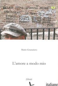 AMORE A MODO MIO (L') - GRANATIERO MARIO