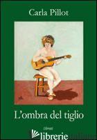 OMBRA DEL TIGLIO (L') - PILLOT CARLA