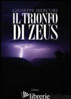 TRIONFO DI ZEUS (IL) - MERCURI GIUSEPPE