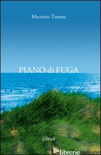 PIANO DI FUGA - TASSONI MASSIMO