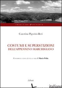 COSTUMI E SUPERSTIZIONI DELL'APPENNINO MARCHIGIANO - PIGORINI BERI CATERINA