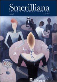 SMERILLIANA. SEMESTRALE DI CIVILTA' POETICHE (2010). VOL. 11 - D'ANGELO E. (CUR.)
